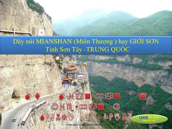 Dãy núi MIANSHAN (Miền Thượng ) hay GIỚI SƠN           Tỉnh Sơn Tây -TRUNG QUỐC                                           ...