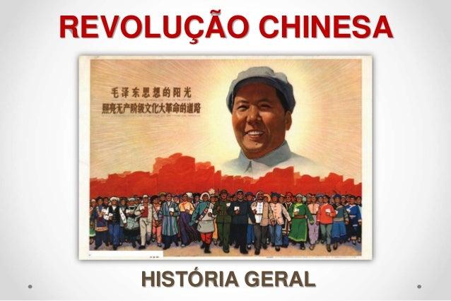 REVOLUÇÃO CHINESA HISTÓRIA GERAL