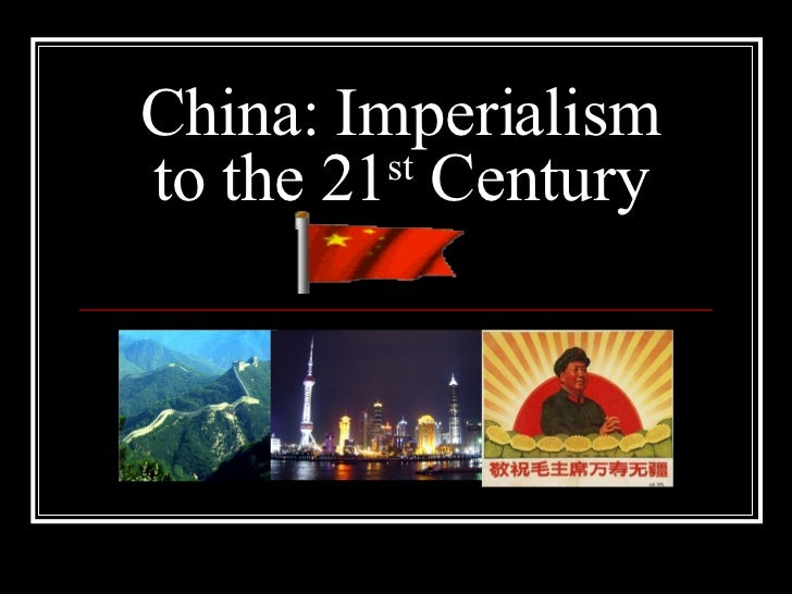 China: Imperialism to the 21 st  Century