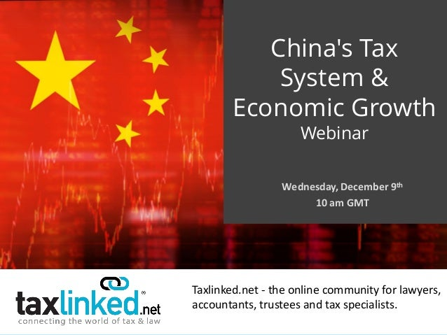 Taxlinked.net - the online community for lawyers, accountants, trustees and tax specialists. China's Tax System & Economic...