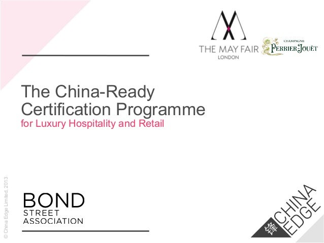 ©ChinaEdgeLimited,2013 The China-Ready Certification Programme for Luxury Hospitality and Retail