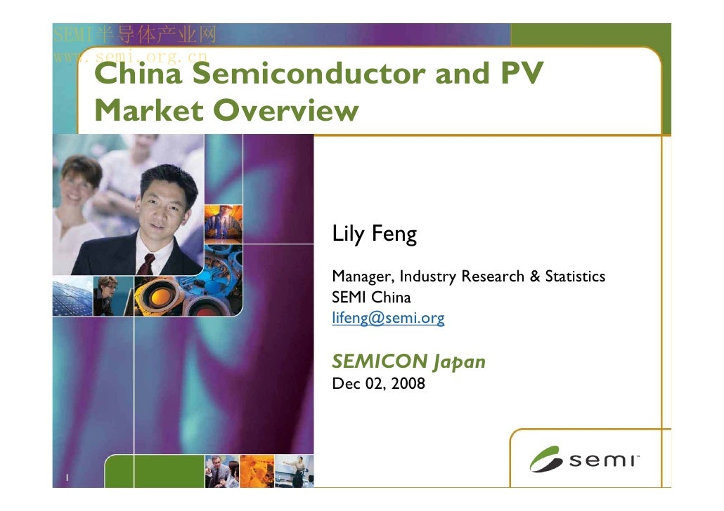 SEMI半导体产业网 www.semi.org.cn      China Semiconductor and PV      Market Overview                     Lily Feng             ...