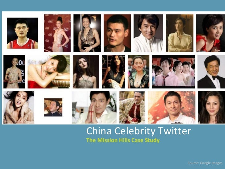 Asia Pacific Leadership ConferenceChina Celebrity TwitterThe Mission Hills Case Study                                Sourc...