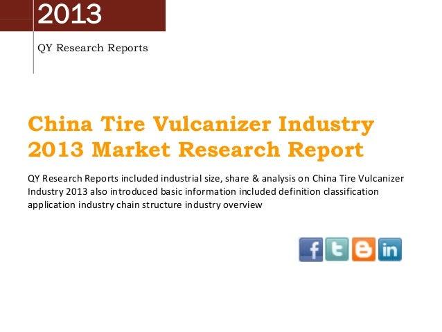 2013 QY Research Reports China Tire Vulcanizer Industry 2013 Market Research Report QY Research Reports included industria...