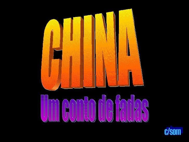 CHINA Um conto de fadas c/som