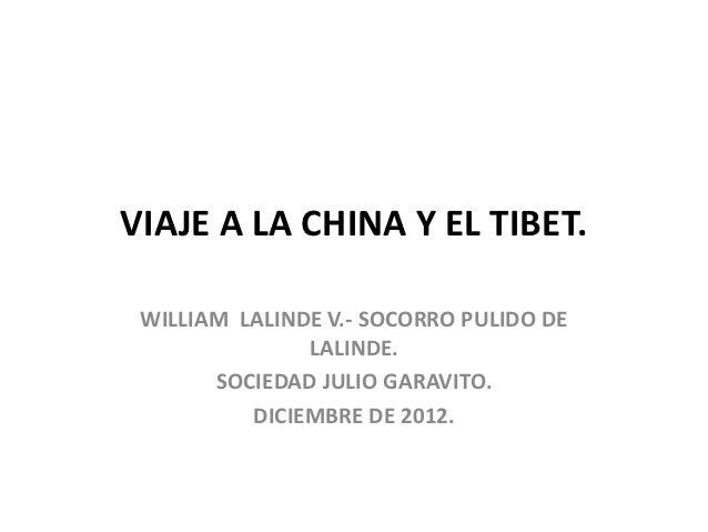 VIAJE A LA CHINA Y EL TIBET. WILLIAM LALINDE V.- SOCORRO PULIDO DE               LALINDE.       SOCIEDAD JULIO GARAVITO.  ...