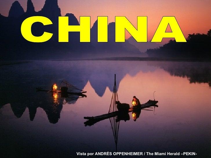 CHINA Vista por ANDRÉS OPPENHEIMER / The Miami Herald –PEKIN-