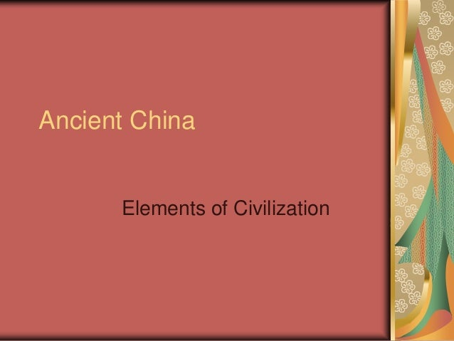 Ancient China      Elements of Civilization