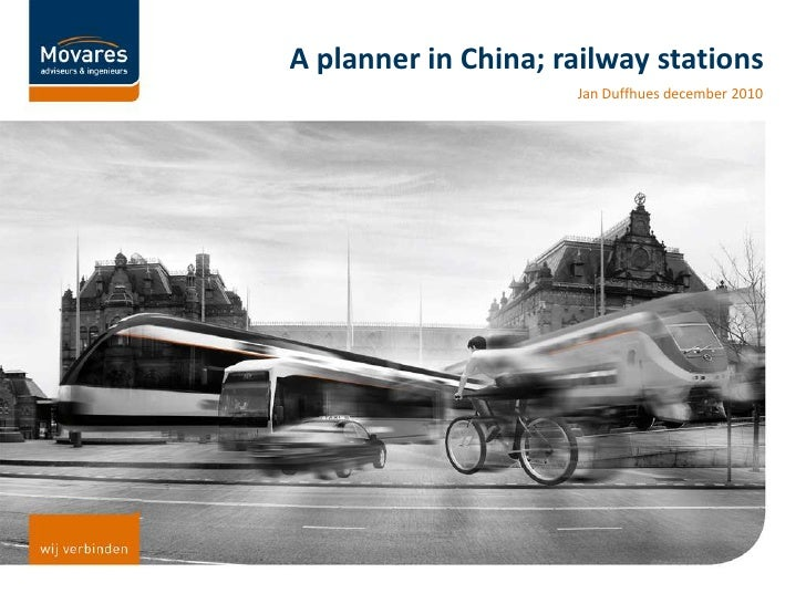 A planner in China; railway stations<br />Jan Duffhues december 2010<br />