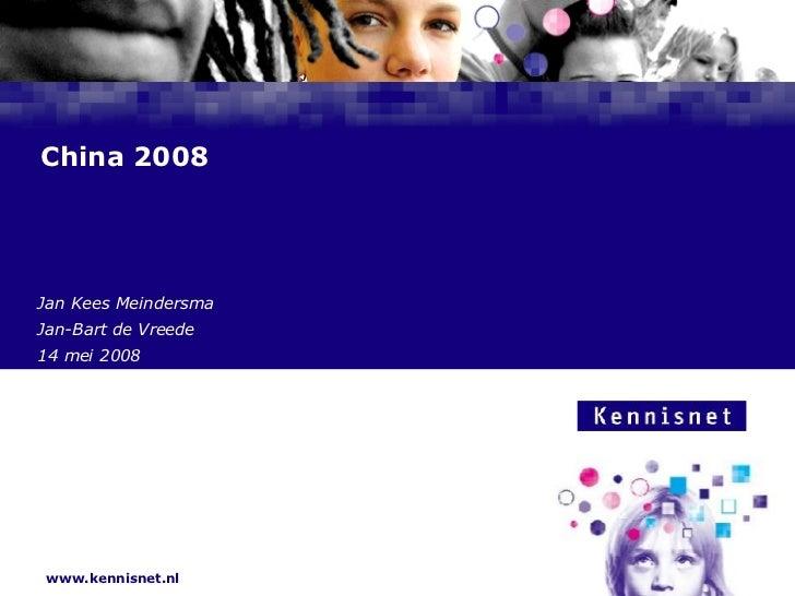 China 2008 Jan Kees Meindersma Jan-Bart de Vreede 14 mei 2008