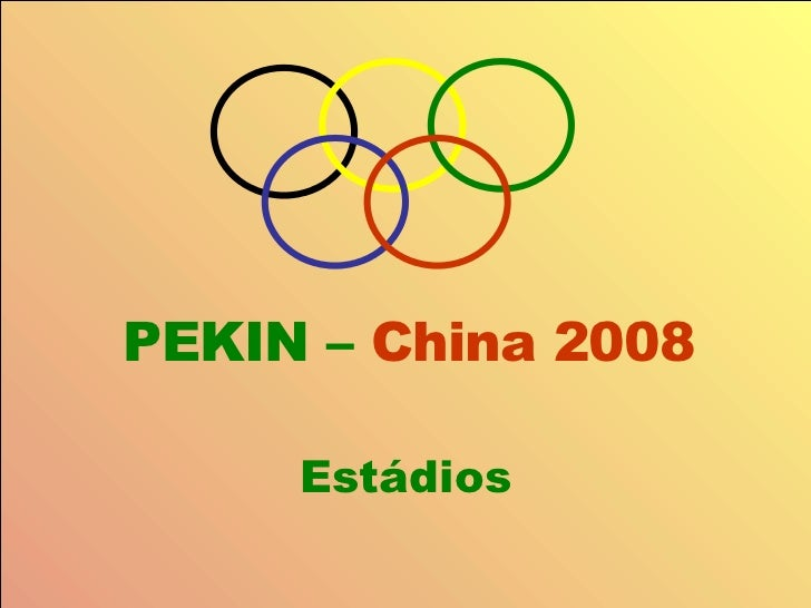 PEKIN –  China 2008 Estádios