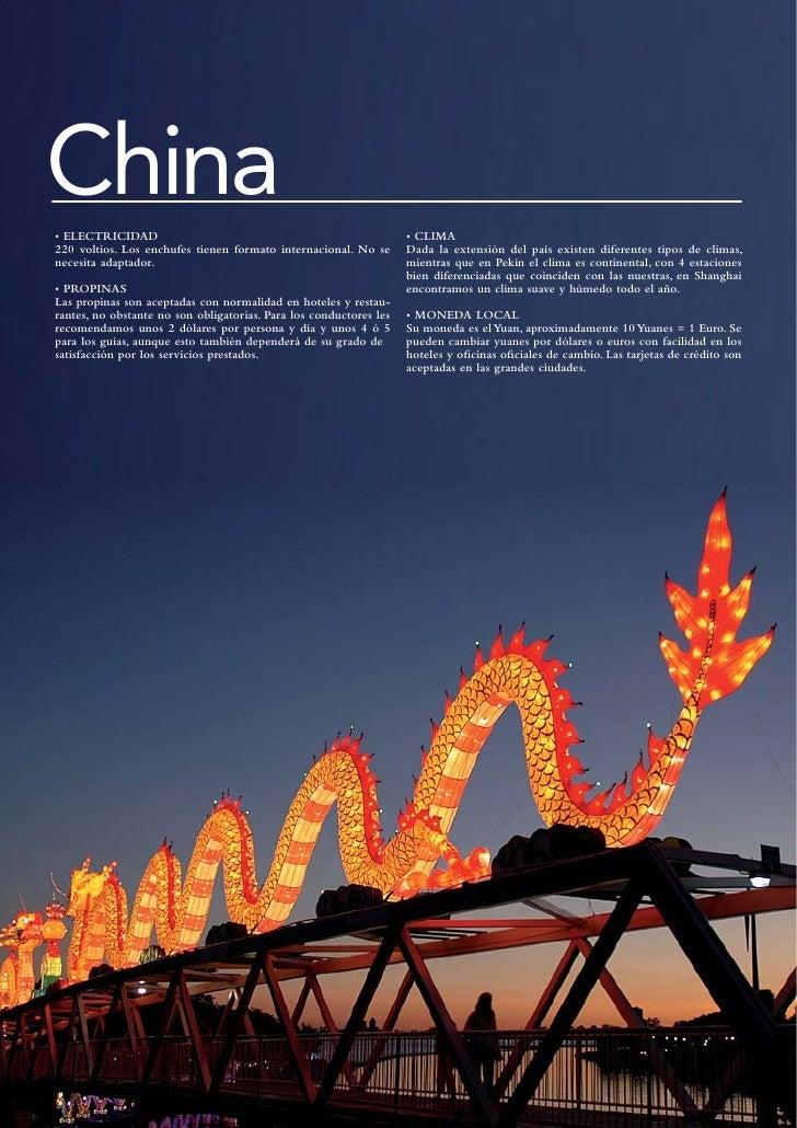 China• ELECTRICIDAD                                                      • CLIMA220 voltios. Los enchufes tienen formato i...