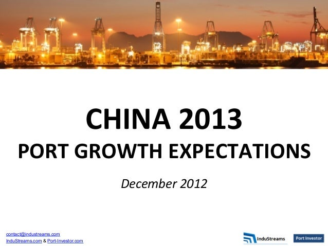 CHINA 2013      PORT GROWTH EXPECTATIONS                                                                      ...