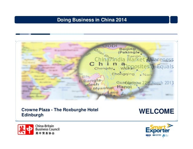 Doing Business in China 2014  China/India Market Awareness Opposites & Equals Glasgow 22nd March 2013  Crowne Plaza - The ...