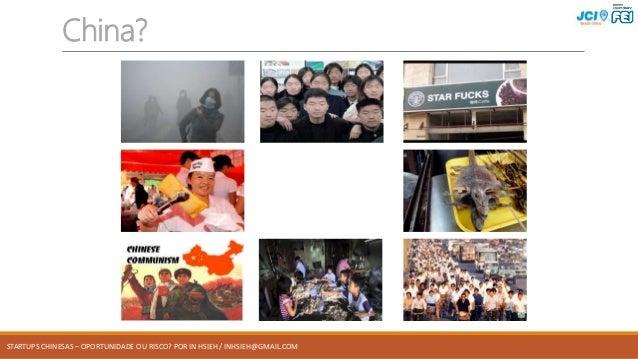 STARTUPS CHINESAS – OPORTUNIDADE OU RISCO? POR IN HSIEH / INHSIEH@GMAIL.COM China?