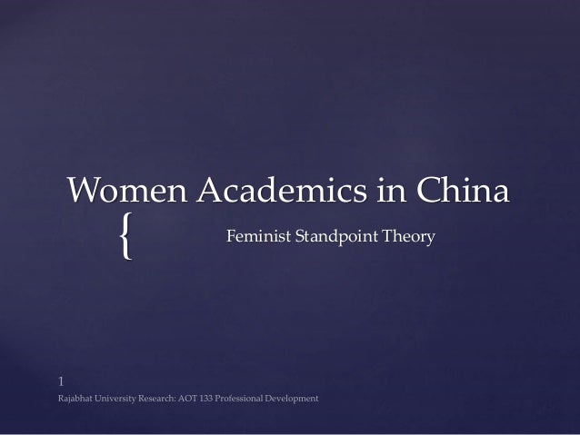 { Women Academics in China Feminist Standpoint Theory