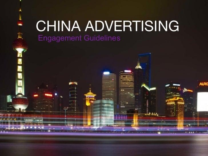 CHINA ADVERTISINGEngagement Guidelines