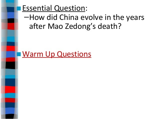 ■Essential Question: –How did China evolve in the years after Mao Zedong's death? ■Warm Up Questions