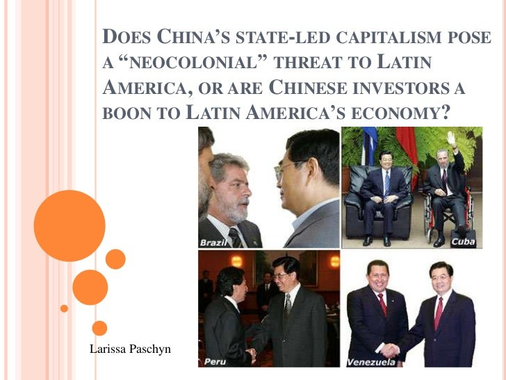 """DOES CHINA""""S STATE-LED CAPITALISM POSE  A """"NEOCOLONIAL"""" THREAT TO LATIN  AMERICA, OR ARE CHINESE INVESTORS A  BOON TO LATI..."""