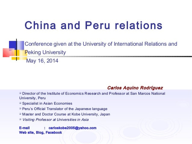 China and Peru relations Conference given at the University of International Relations and Peking University May 16, 2014 ...