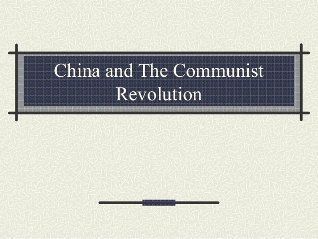 China and The Communist Revolution