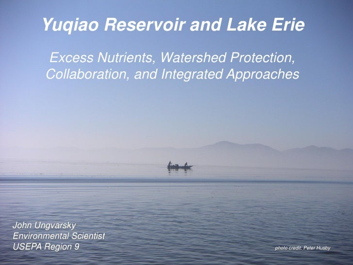Yuqiao Reservoir and Lake Erie        Excess Nutrients, Watershed Protection,        Collaboration, and Integrated Approac...