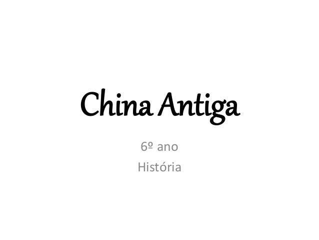 China Antiga 6º ano História