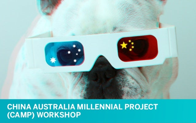 CHINA AUSTRALIA MILLENNIAL PROJECT (CAMP) WORKSHOP