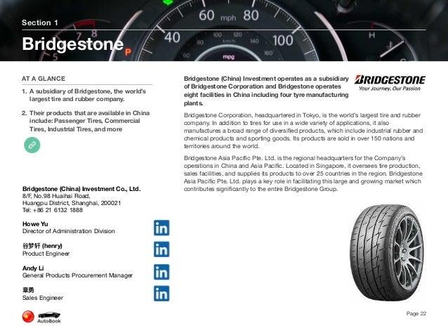 Bridgestone China products include: Passenger Tires - POTENZA, TURANZA, ECOPIA, MY-02, B- SERIES, DUELER, and product posi...
