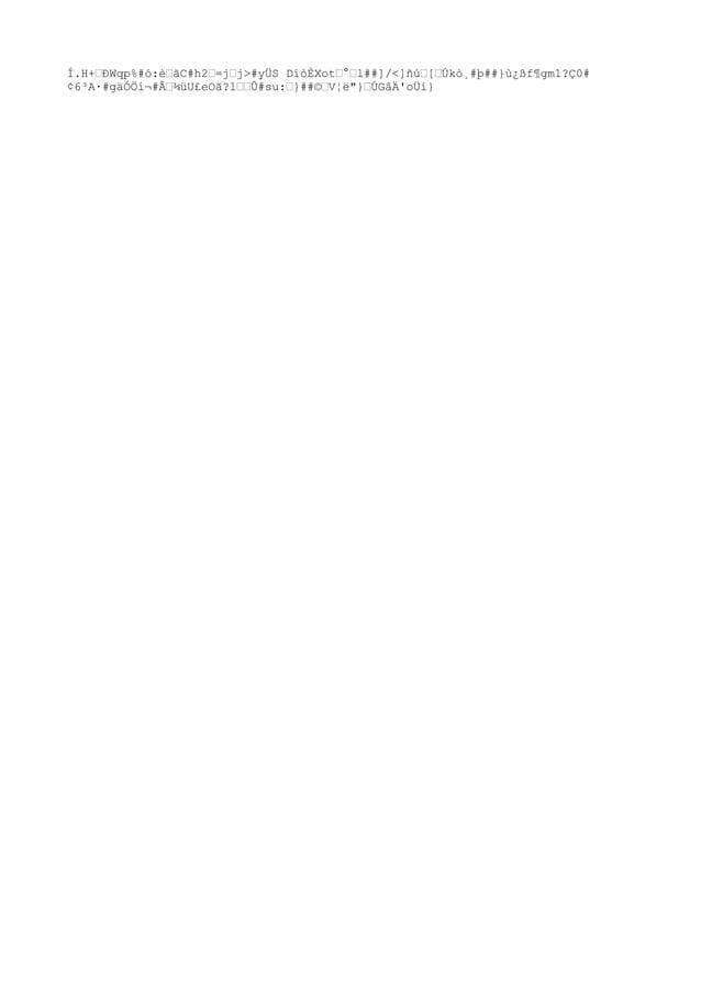 """Í.H+""""ÐWqp%#ó:è""""ãC#h2""""=j""""j>#yÜS DíòÈXot""""°""""l##]/<]ñú""""[""""Úkò¸#þ##}ù¿ßf¶gm1?Ç0# ¢6³A·#gäÓÖí¬#""""¾üU£eOã?l""""""""Û#su:""""}##©""""V¦ë""""}""""ÚGâÄ..."""