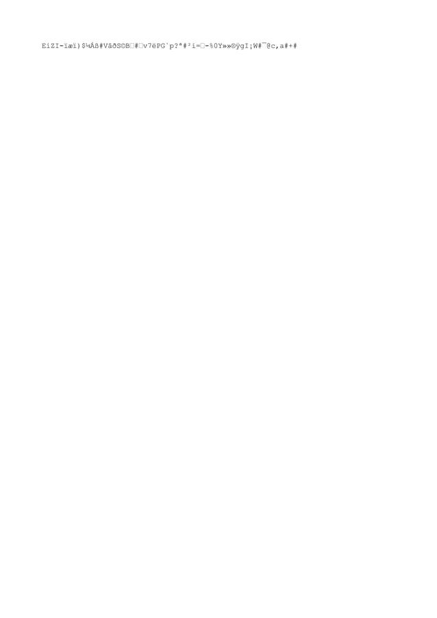 """EiZI-ïæï)$¼Áß#VâðS©B""""#""""v7ëPG`p?ª#²i=""""-%0Y»»®ÿgI¡W#¯@c,a#+#"""
