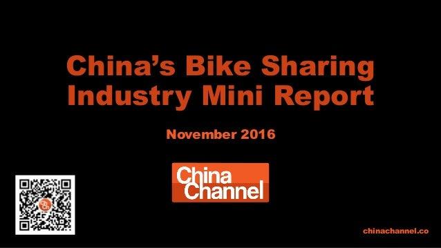 China's Bike Sharing Industry Mini Report November 2016 chinachannel.co