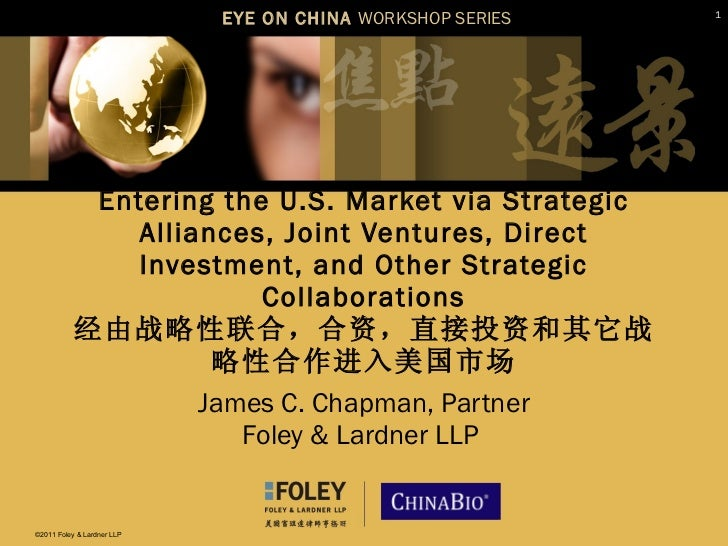 Entering the U.S. Market via Strategic Alliances, Joint Ventures, Direct Investment, and Other Strategic Collaborations 经由...