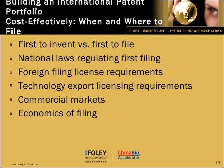 Building an International Patent Portfolio  Cost-Effectively: When and Where to File <ul><li>First to invent vs. first to ...