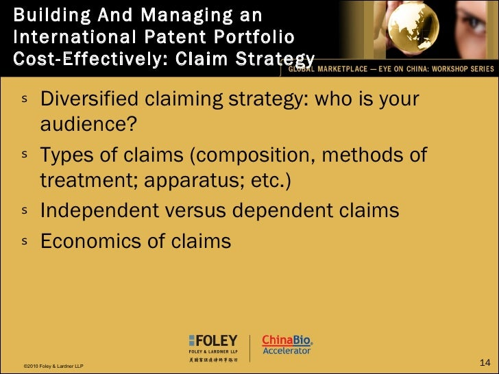 Building And Managing an International Patent Portfolio  Cost-Effectively: Claim Strategy <ul><li>Diversified claiming str...