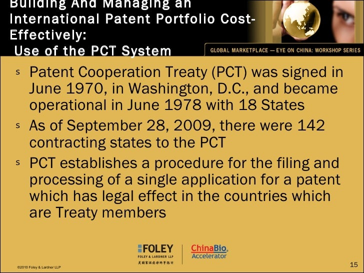 Building And Managing an International Patent Portfolio Cost-Effectively:  Use of the PCT System <ul><li>Patent Cooperatio...