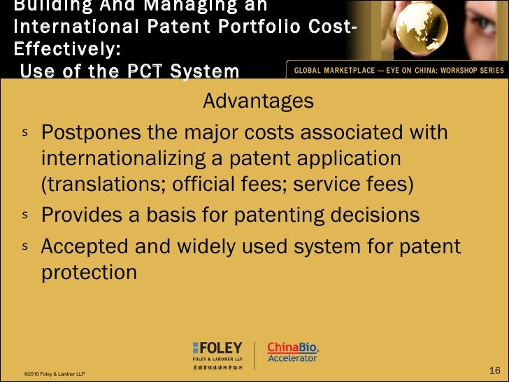 Building And Managing an International Patent Portfolio Cost-Effectively:  Use of the PCT System <ul><li>Advantages </li><...
