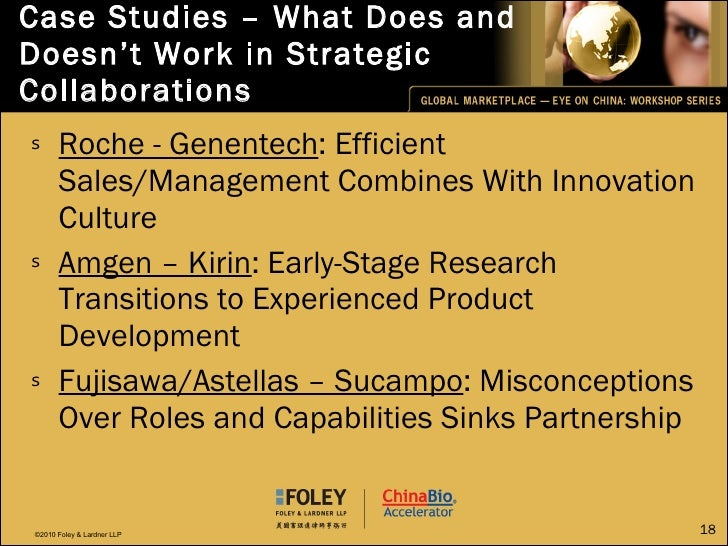Case Studies – What Does and Doesn't Work in Strategic Collaborations <ul><li>Roche - Genentech : Efficient Sales/Manageme...