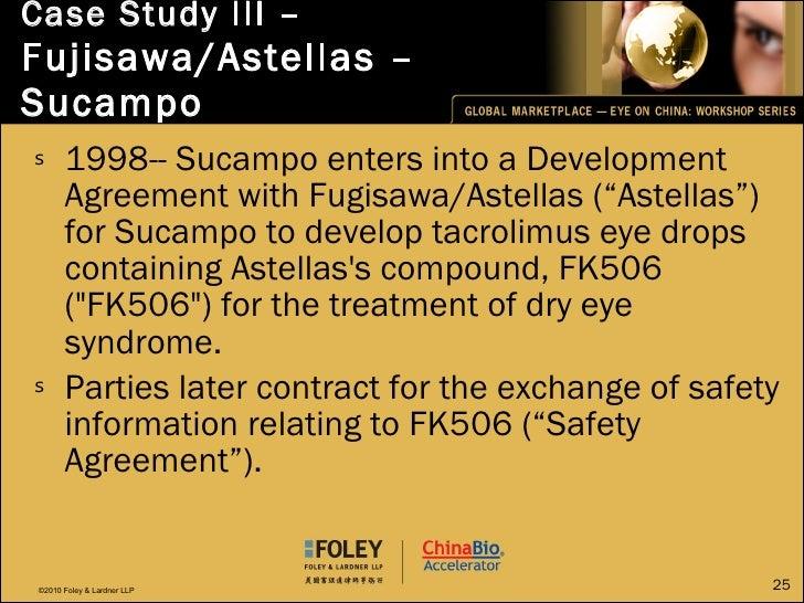Case Study III –  Fujisawa/Astellas – Sucampo <ul><li>1998-- Sucampo enters into a Development Agreement with Fugisawa/Ast...
