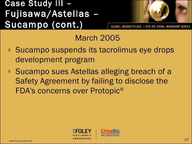 Case Study III –  Fujisawa/Astellas – Sucampo (cont.) <ul><li>March 2005 </li></ul><ul><li>Sucampo suspends its tacrolimus...