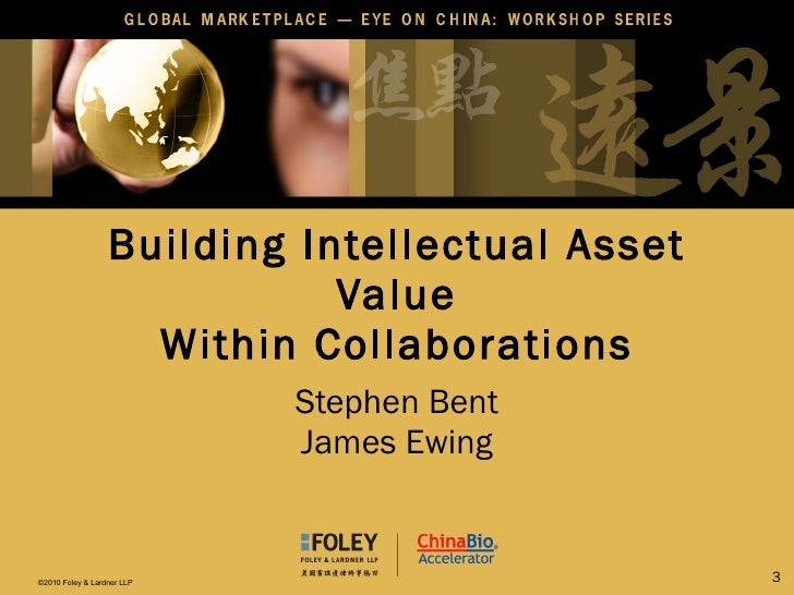Building Intellectual Asset Value Within Collaborations Stephen Bent James Ewing
