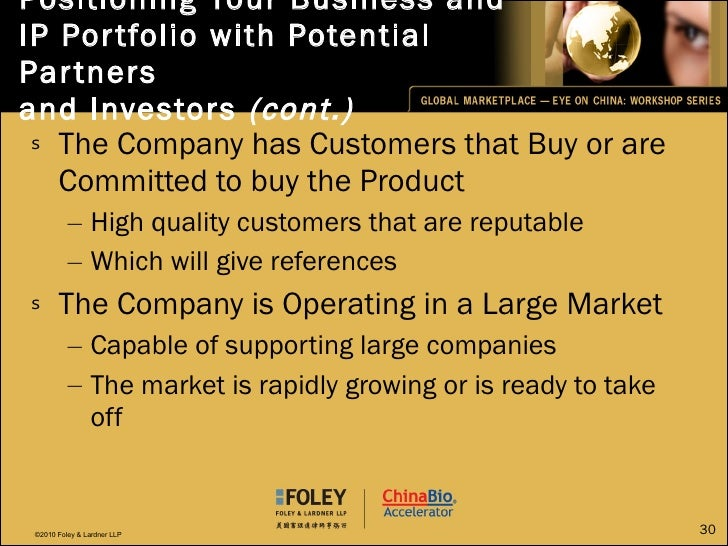 Positioning Your Business and IP Portfolio with Potential Partners  and Investors  (cont.) <ul><li>The Company has Custome...