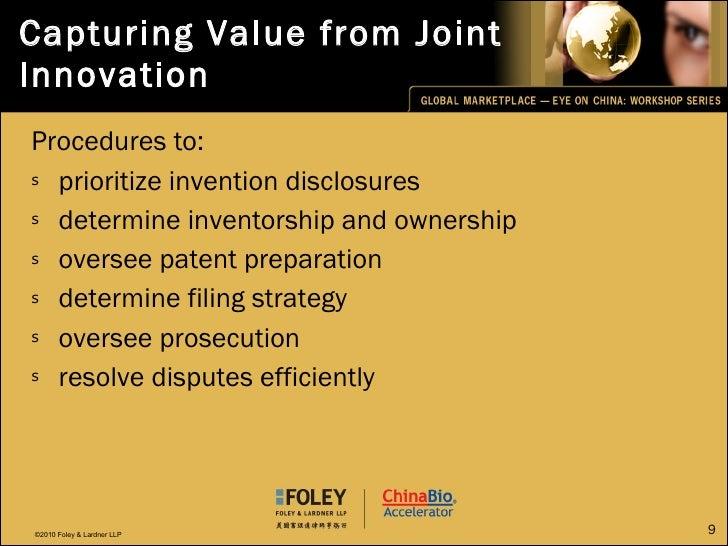 Capturing Value from Joint Innovation <ul><li>Procedures to: </li></ul><ul><li>prioritize invention disclosures </li></ul>...