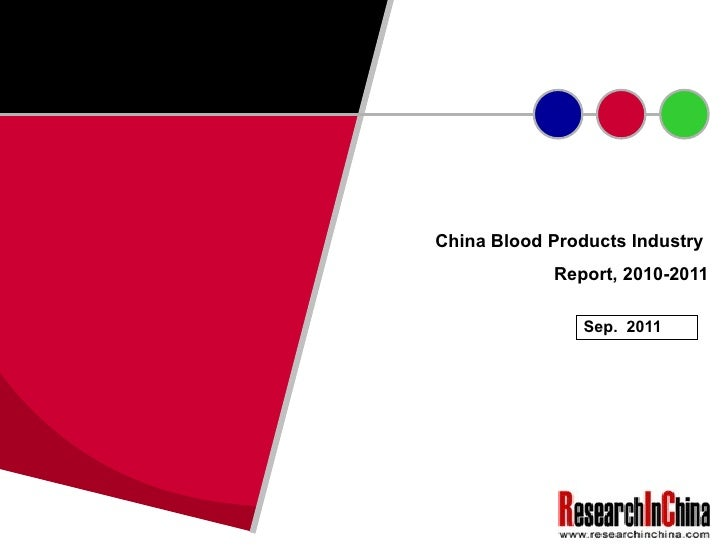 China Blood Products Industry  Report, 2010-2011 Sep.  2011