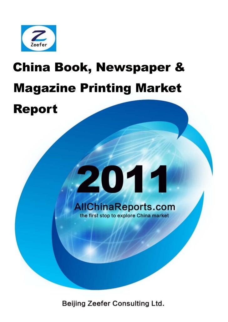 CHINA BOOK,  NEWSPAPER &   MAGAZINEPRINTING MARKET     REPORT  Beijing Zeefer Consulting Ltd.          October 2011