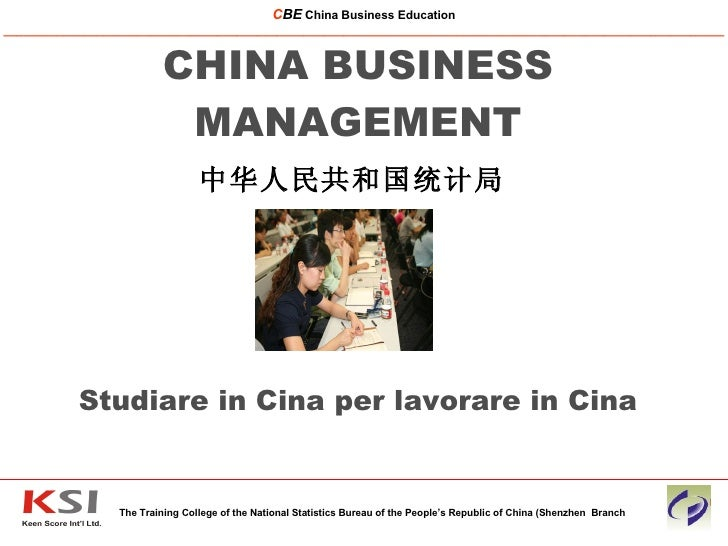 CHINA BUSINESS MANAGEMENT 中华人民共和国统计局   Studiare in Cina per lavorare in Cina The Training College of the National Statisti...