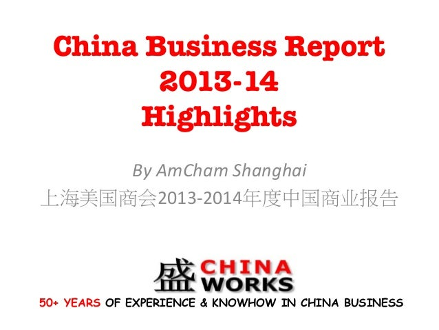 China Business Report 2013-14! Highlights By	   AmCham	   Shanghai	    上海美国商会2013-­‐2014年度中国商业报告	    50+ YEARS OF EXPERIEN...