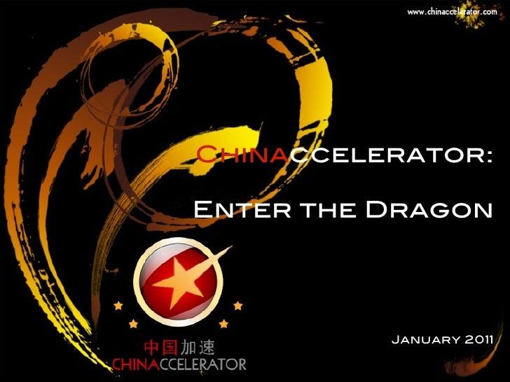 Chinaccelerator:Enter the Dragon          January 2011