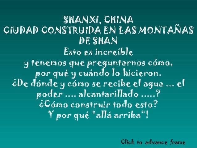 SHANXI, CHINA CIUDAD CONSTRUIDA EN LAS MONTAÑAS DE SHAN Esto es increíble y tenemos que preguntarnos cómo, por qué y cuánd...