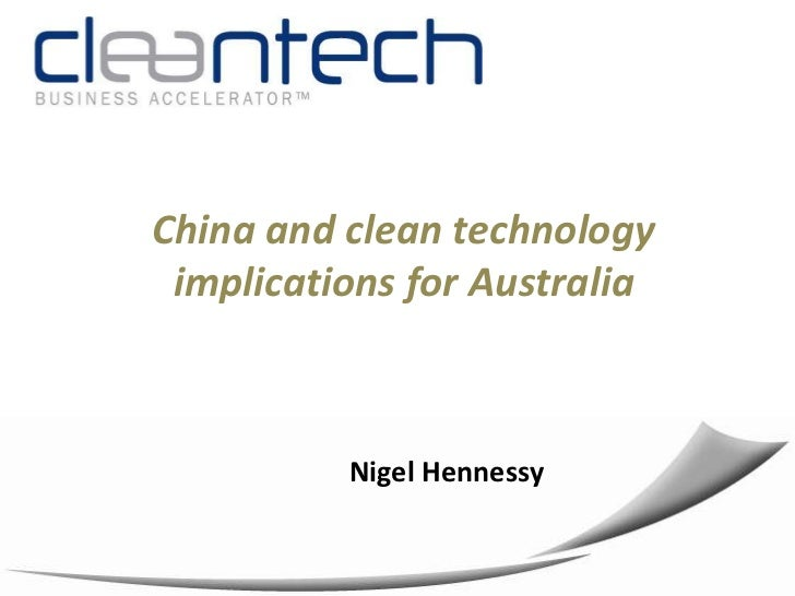 China and clean technology implications for Australia <br />Nigel Hennessy <br />